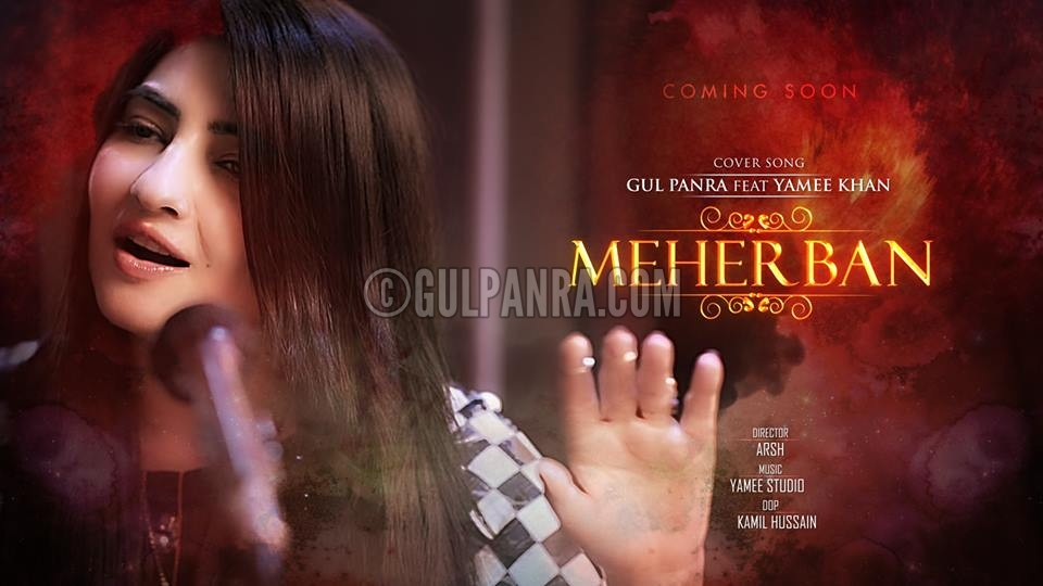 MEHERBAN  Cover Song  Official Teaser 2016 By Gul Panra
